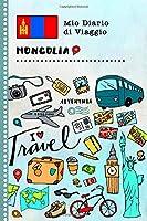 Mongolia Diario di Viaggio: Libro Interattivo Per Bambini per Scrivere, Disegnare, Ricordi, Quaderno da Disegno, Giornalino, Agenda Avventure – Attività per Viaggi e Vacanze Viaggiatore