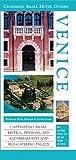 Venice: Lakes And Mountains : Venice & The Lagoon Islands, Veneto, Lombardia, Trentino-Alto Adige and Friuli-Venezia Giulia (Charming Small Hotel Guides)
