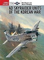 AD Skyraider Units of the Korean War (Combat Aircraft)