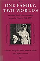 One Family, Two Worlds: An Italian Family's Correspondence Across the Atlantic, 1901-1922