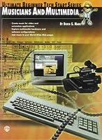 Musicians and Multimedia (Ultimate Beginner Tech Start)