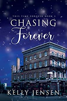 Chasing Forever (This Time Forever Book 3) by [Jensen, Kelly]