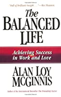 The Balanced Life: Achieving Success in Work & Love