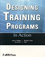 In Action: Designing Training Programs (In Action Case Study Series)