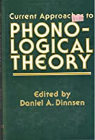 Current Approaches to Phonological Theory