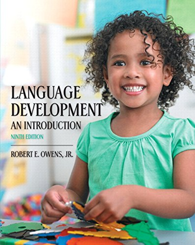 Download Language Development: An Introduction, Enhanced Pearson eText with Loose-Leaf Version -- Access Card Package (9th Edition) 0134166957