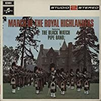 March Of The Royal Highlanders