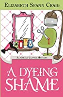 A Dyeing Shame: A Myrtle Clover Mystery (Myrtle Clover Mysteries)
