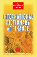 The International Dictionary of Finance (The Economist Books)
