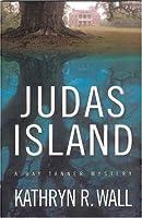 Judas Island (Bay Tanner Mysteries)