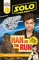 Solo: A Star Wars Story: Han on the Run (Level 2 DK Reader) (DK Readers Level 1)