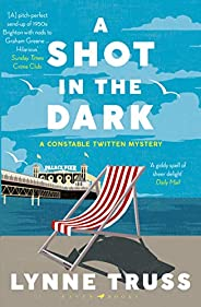 A Shot in the Dark: A Twitten Mystery (A Constable Twitten Mystery)