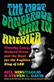 The Most Dangerous Man in America: Timothy Leary, Richard Nixon and the Hunt for the Fugitive King of LSD (English Edition)