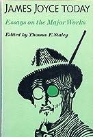 James Joyce Today: Essays on the Major Works (A Midland Book)