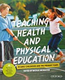 Cover of Teaching Health and Physical Education in Early Childhood and the Primary Years
