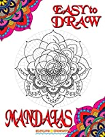 EASY to DRAW Mandalas: Step By Step Guide How To Draw 20 Mandalas (How to Draw Books)