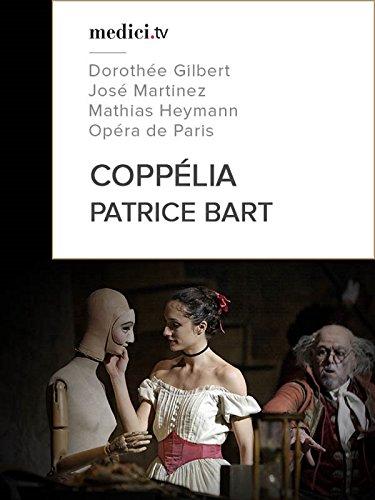 Patrice Bart, Coppélia - Dorothée Gilbert, José Martinez, Mathias Heymann - Opéra de Paris