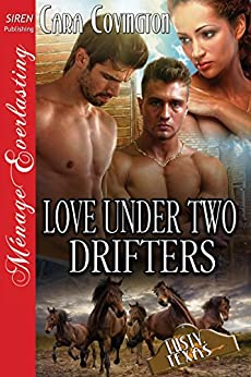 Love Under Two Drifters [The Lusty, Texas Collection] (Siren Publishing Menage Everlasting) (The Lusty, Texas Series Book 28) by [Covington, Cara]