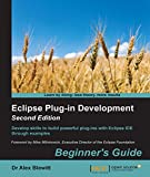 Eclipse Plug-in Development: Beginner's Guide - Second Edition