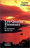 Les quatres elements et le mystere de la vie
