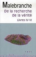 De la recherche de la verite: Livres IV-VI (Bibliotheque des textes philosophiques)