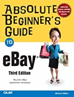 Absolute Beginner's Guide to eBay (3rd Edition)