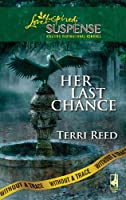 Her Last Chance (Love Inspired Suspense: Without a Trace)