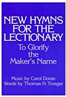 New Hymns for the Lectionary: To Glorify the Maker's Name【洋書】 [並行輸入品]