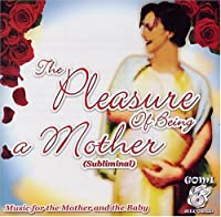 Pleasure of Being a Mother