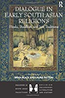 Dialogue in Early South Asian Religions (Dialogues in South Asian Traditions: Religion, Philosophy, Literature and History)