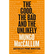 The Good, the Bad and the Unlikely: Australia's Prime Ministers