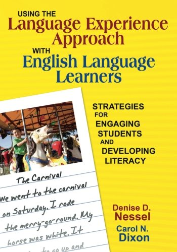 Download Using the Language Experience Approach With English Language Learners: Strategies for Engaging Students and Developing Literacy 141295505X
