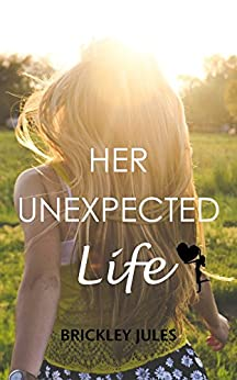 Her Unexpected Life (Treasures of Briarton Book 1) by [Jules, Brickley]