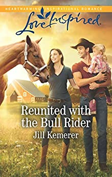 Reunited With The Bull Rider (Wyoming Cowboys Book 2) by [Kemerer, Jill]