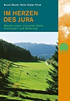 Im Herzen des Jura: Wanderungen zwischen Ajoie, Freibergen und Bielersee