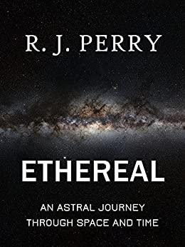 Ethereal by [Perry, R. J.]