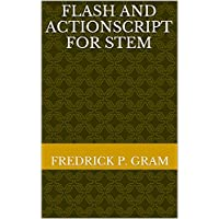 Flash and ActionScript for STEM (English Edition)