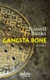 Gangsta Bone.