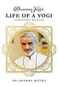 Dharma Yoga Life of a Yogi Teachers' Manual (English Edition)