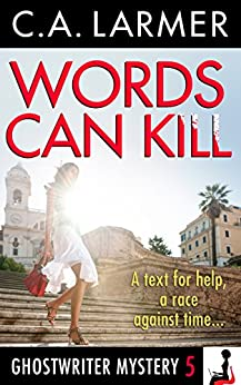 [Larmer, C.A.]のWords Can Kill (A Ghostwriter Mystery Book 5) (English Edition)
