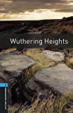 Wuthering Heights Level 5 Oxford Bookworms Library: 1800 Headwords
