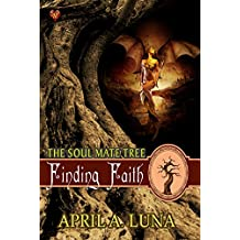 Finding Faith (The Soul Mate Tree Book 12)