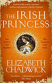 The Irish Princess: Her father's only daughter. Her country's on