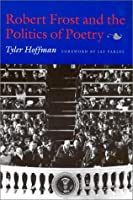 Robert Frost and the Politics of Poetry
