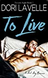 To Live: A Bad Boy Romance (To Live Again Book 1) (English Edition)
