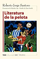 Literatura de la pelota/ Literature of the Soccer Ball (Filo Y Contrafilo)