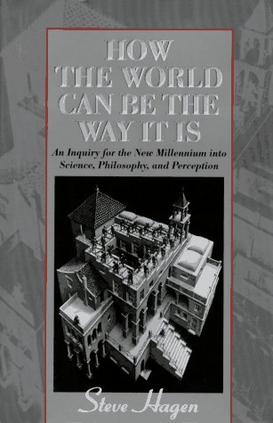 Download How the World Can Be the Way It Is: An Inquiry for the New Millennium into Science, Philosophy, and Perception 0835607194