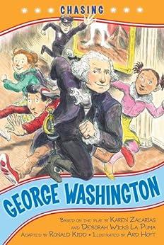 Chasing George Washington (Kennedy Center Presents: Capital Kids) by [Kidd, Ronald]
