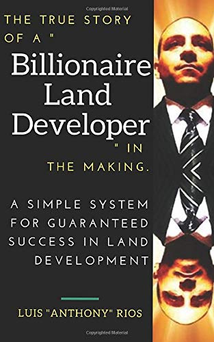 Download BILLIONAIRE LAND DEVELOPER: A SIMPLE SYSTEM FOR GUARANTEED SUCCESS IN LAND DEVELOPMENT 1074286464
