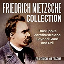 Friedrich Nietzsche Collection: Thus Spoke Zarathustra and Beyond Good and Evil